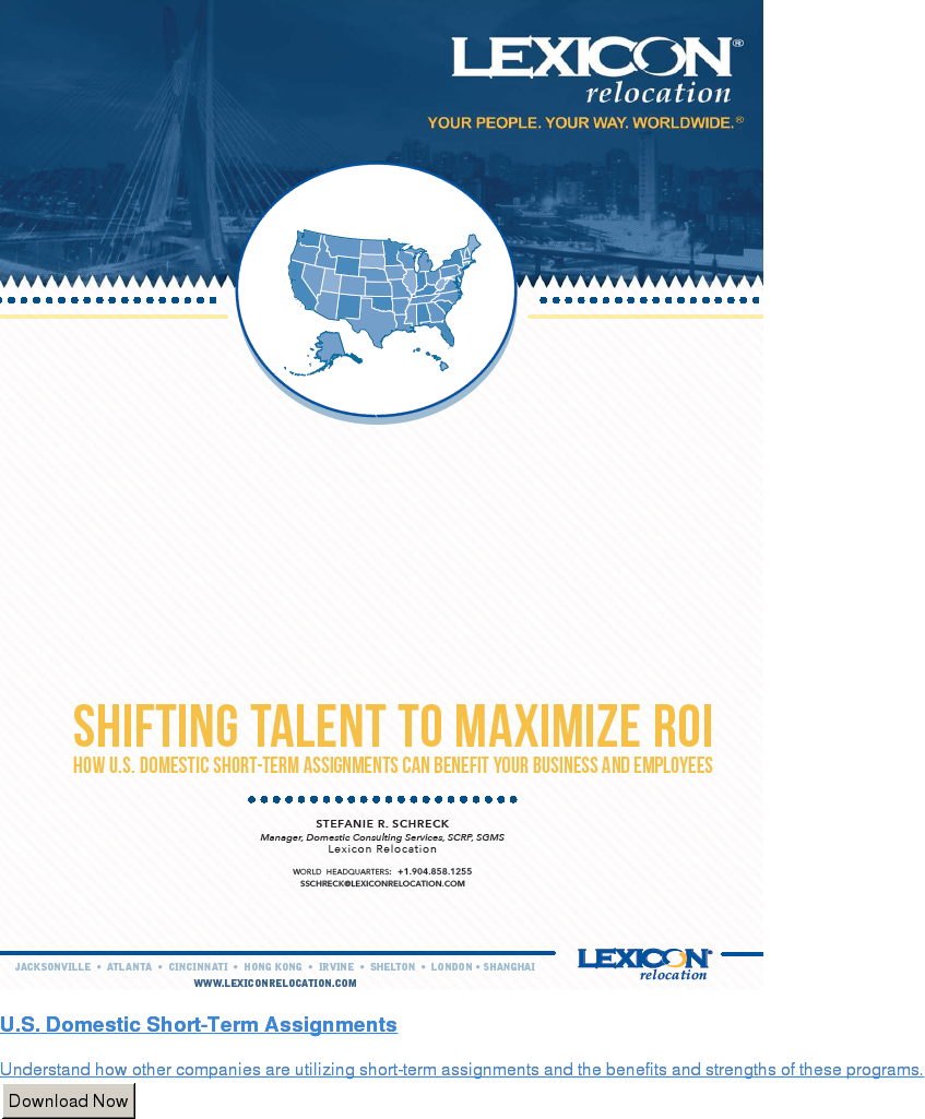 U.S. Domestic Short-Term Assignments  Understand how other companies are utilizing short-term assignments and the  benefits and strengths of these programs. Download Now